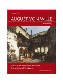 Abbildung von Alberth | August Von Wille (1828–1887) | 2020 | Ein Düsseldorfer Maler zwische...