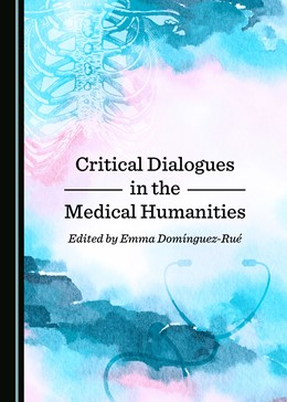 Abbildung von Domínguez-Rué | Critical Dialogues in the Medical Humanities | 2019