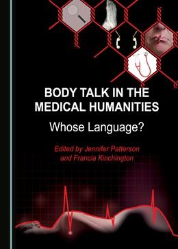 Abbildung von Patterson / Kinchington | Body Talk in the Medical Humanities | 1. Auflage | 2019 | beck-shop.de