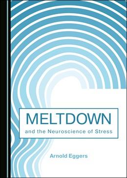 Abbildung von Eggers | Meltdown and the Neuroscience of Stress | 1. Auflage | 2019 | beck-shop.de