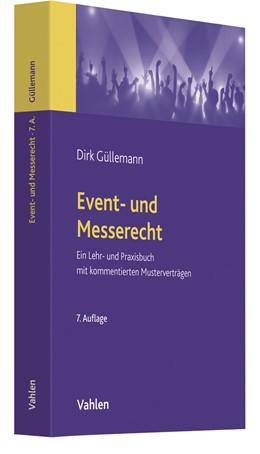 Abbildung von Güllemann | Event- und Messerecht | 7., grundlegend überarbeitete und erweiterte Neuauflage | 2019 | Ein Lehr- und Praxisbuch mit k...