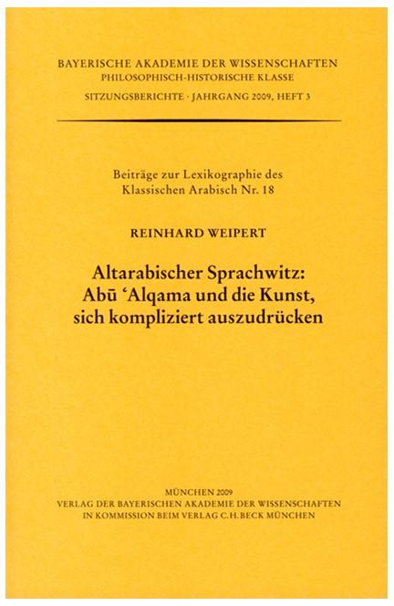 Cover: Reinhard Weipert, Altarabischer Sprachwitz: Abu 'Alqama und die Kunst, sich kompliziert auszudrücken