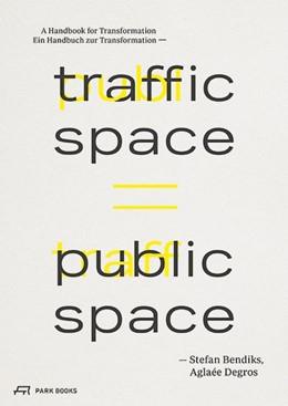 Abbildung von Degros / Bendiks   Traffic Space is Public Space   1. Auflage   2019   beck-shop.de