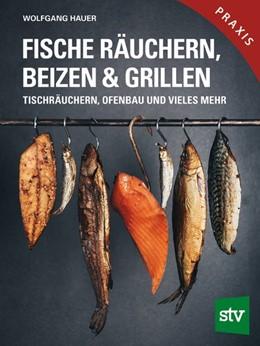 Abbildung von Hauer | Fische räuchern, beizen & grillen | 1. Auflage | 2019 | beck-shop.de