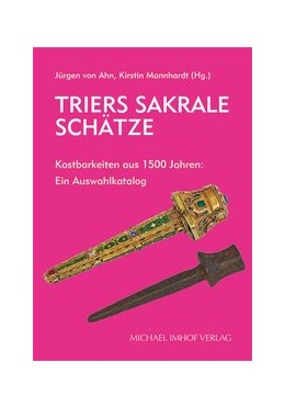 Abbildung von Ahn / Mannhardt | Trier: Sakrale Schätze / Sacred Treasures | 1. Auflage | 2020 | beck-shop.de