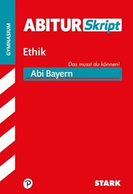Abbildung von STARK AbiturSkript - Ethik - Bayern | 1. Auflage | 2019 | beck-shop.de