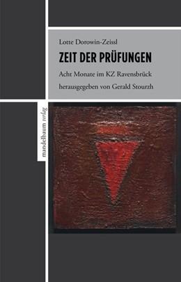 Abbildung von Dorowin-Zeissl / Stourzh | Zeit der Prüfungen | 2019 | Acht Monate im KZ Ravensbrück