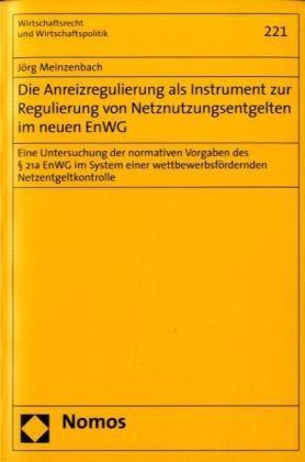 Abbildung von Meinzenbach | Die Anreizregulierung als Instrument zur Regulierung von Netznutzungsentgelten im neuen EnWG | 2008
