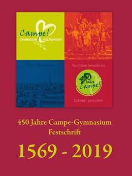Abbildung von 450 Jahre Campe-Gymnasium Festschrift | 2019 | 1569-2019