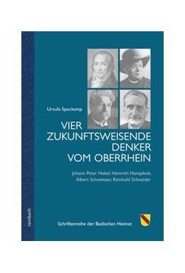 Abbildung von Speckamp   Vier zukunftsweisende Denker vom Oberrhein   1. Auflage   2019   beck-shop.de