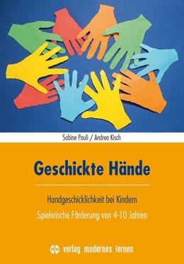 Abbildung von Pauli / Kisch | Geschickte Hände | 2. Auflage | 2019 | beck-shop.de