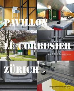 Abbildung von Schmed / Rüegg | Pavillon Le Corbusier Zürich | 2019 | Restaurierung eine Architektur...
