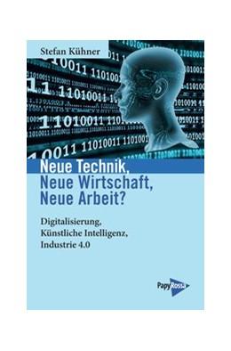 Abbildung von Kühner | Neue Technik - Neue Wirtschaft - Neue Arbeit | 1. Auflage | 2019 | beck-shop.de