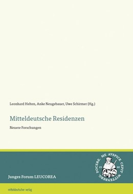 Abbildung von Helten / Neugebauer | Mitteldeutsche Residenzen | 1. Auflage | 2019 | beck-shop.de