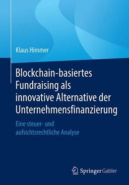 Abbildung von Himmer | Blockchain-basiertes Fundraising als innovative Alternative der Unternehmensfinanzierung | 2020 | Eine steuer- und aufsichtsrech...