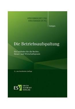 Abbildung von Kaligin   Die Betriebsaufspaltung   11., neu bearbeitete Auflage   2019   Ein Leitfaden für die Rechts-,...