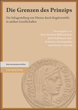 Abbildung von Hölkeskamp / Hoffmann-Salz / Kostopoulos / Lentzsch   Die Grenzen des Prinzips   2019   Die Infragestellung von Werten...