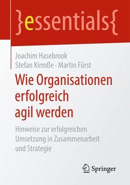 Abbildung von Hasebrook / Kirmße | Wie Organisationen erfolgreich agil werden | 1. Auflage | 2019 | beck-shop.de