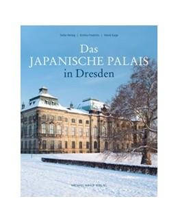 Abbildung von Hertzig / Friedrichs / Karge | Das Japanische Palais in Dresden | 2019 | Porzellanschloss - Staatsmonum...