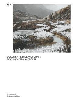 Abbildung von Weidmann / Gasser | Dokumentierte Landschaft | 1. Auflage | 2019 | beck-shop.de
