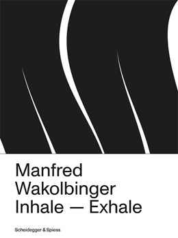 Abbildung von Manfred Wakolbinger | 2019 | Inhale - Exhale