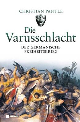 Abbildung von Pantle | Die Varusschlacht | 1. Auflage | 2019 | beck-shop.de