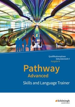 Abbildung von Pathway Advanced. Skills and Language Trainer: Arbeitsheft. Niedersachsen | 1. Auflage | 2020 | beck-shop.de