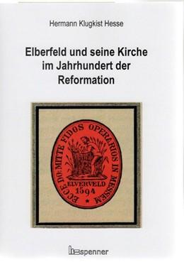 Abbildung von Hesse   Elberfeld und seine Kirche im Jahrhundert der Reformation   2019