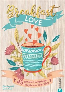 Abbildung von Paganelli / Ascari | Breakfast Love | 1. Auflage | 2019 | beck-shop.de