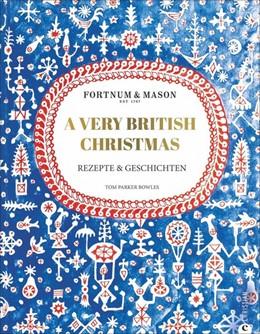 Abbildung von Parker Bowles   Fortnum & Mason: A Very British Christmas   1. Auflage   2020   beck-shop.de