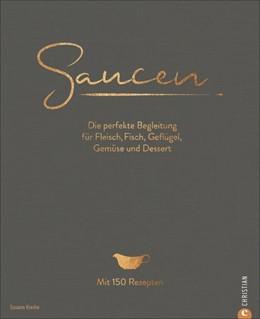 Abbildung von Kreihe | Saucen. Die Kochschule | 1. Auflage | 2019 | beck-shop.de