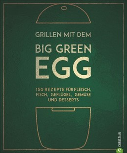 Abbildung von Kreihe | Grillen mit dem Big Green Egg | 1. Auflage | 2019 | beck-shop.de