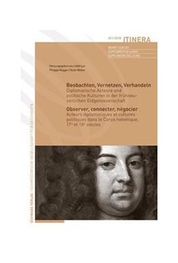 Abbildung von Rogger / Weber   Beobachten, Vernetzen, Verhandeln / Observer, connecter, négocier   1. Auflage   2018   beck-shop.de