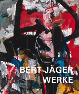 Abbildung von Jäger / Weber | Bert Jäger - Werke 1940-1998 | 1. Auflage | 2021 | beck-shop.de