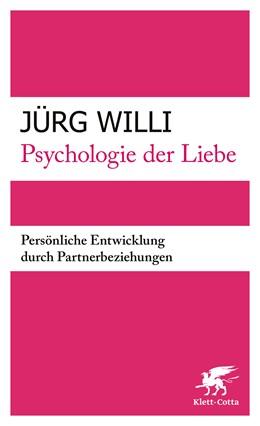 Abbildung von Willi   Psychologie der Liebe   6. Auflage   2019   Persönliche Entwicklung durch ...