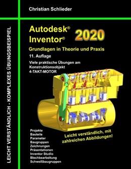 Abbildung von Schlieder   Autodesk Inventor 2020 - Grundlagen in Theorie und Praxis   2. Auflage   2019   Viele praktische Übungen am Ko...