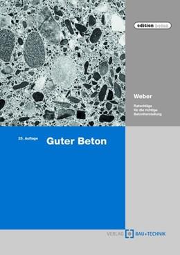 Abbildung von Weber | Guter Beton | 25. Auflage | 2019 | beck-shop.de