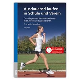 Abbildung von Haas | Ausdauernd laufen in Schule und Verein | 2. Auflage | 2019 | beck-shop.de