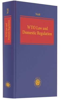 Abbildung von Weiss | WTO Law and Domestic Regulation | 2020 | Exploring the Determinants for...