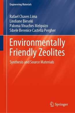 Abbildung von Chaves Lima / Bieseki / Vinaches Melguizo | Environmentally Friendly Zeolites | 2019 | Synthesis and Source Materials