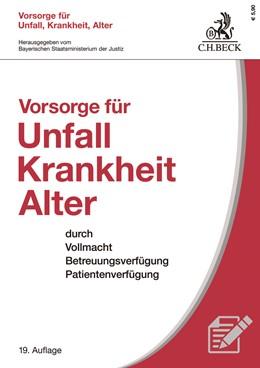 Abbildung von Vorsorge für Unfall, Krankheit, Alter | 19. Auflage | 2019 | beck-shop.de