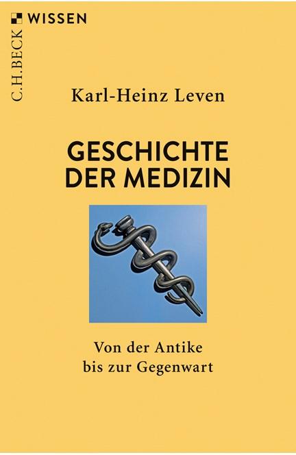 Cover: Karl-Heinz Leven, Geschichte der Medizin