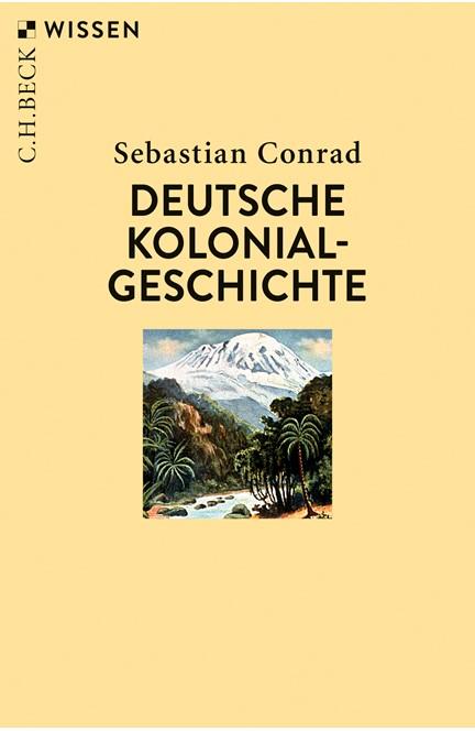 Cover: Sebastian Conrad, Deutsche Kolonialgeschichte