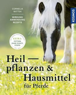 Abbildung von Wittek | Heilpflanzen und Hausmittel für Pferde | 2019