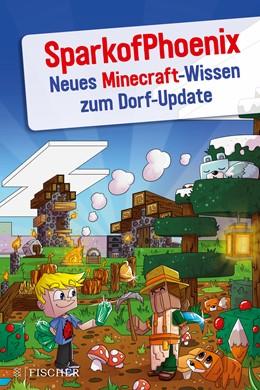 Abbildung von SparkofPhoenix | Neues Minecraft-Wissen zum Dorf-Update | 1. Auflage | 2019 | beck-shop.de