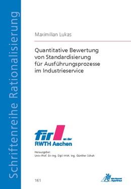 Abbildung von Lukas / Schuh | Quantitative Bewertung von Standardisierung für Ausführungsprozesse im Industrieservice | 1. Auflage | 2019 | beck-shop.de
