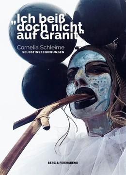 Abbildung von Schleime | Ich beiß doch nicht auf Granit! | 2019 | Selbstinszenierungen