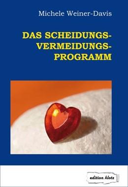 Abbildung von Weiner-Davis | Das Scheidungs-Vermeidungs-Programm | 3. Auflage | 2019 | beck-shop.de
