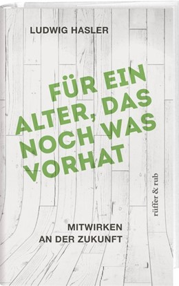 Abbildung von Hasler | Für ein Alter, das noch was vorhat | 1. Auflage | 2019 | beck-shop.de