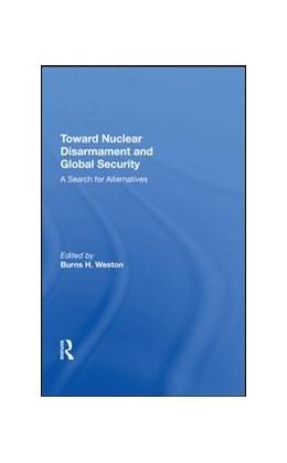 Abbildung von Weston   Toward Nuclear Disarmament And Global Security   2019   A Search For Alternatives